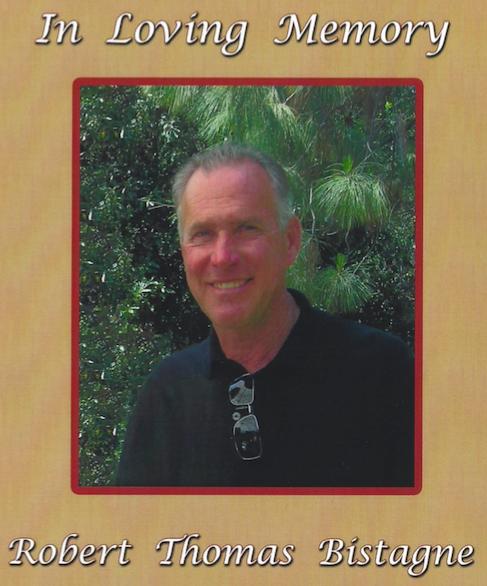 Robert Thomas Bistagne, 1951-2015